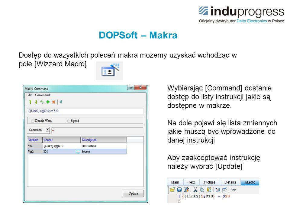 DOPSoft – Makra Dostęp do wszystkich poleceń makra możemy uzyskać wchodząc w pole [Wizzard Macro]